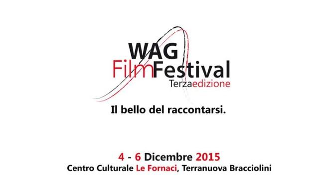 """Wag Film Festival 2015: dal 4 al 6 Dicembre all'Auditorium """"Le Fornaci"""" di Terranuova Bracciolini"""